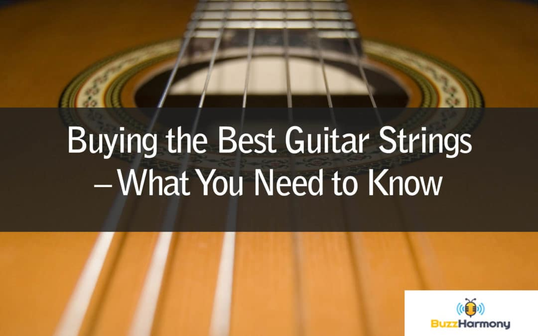 Buying the Best Guitar Strings – What You Need to Know